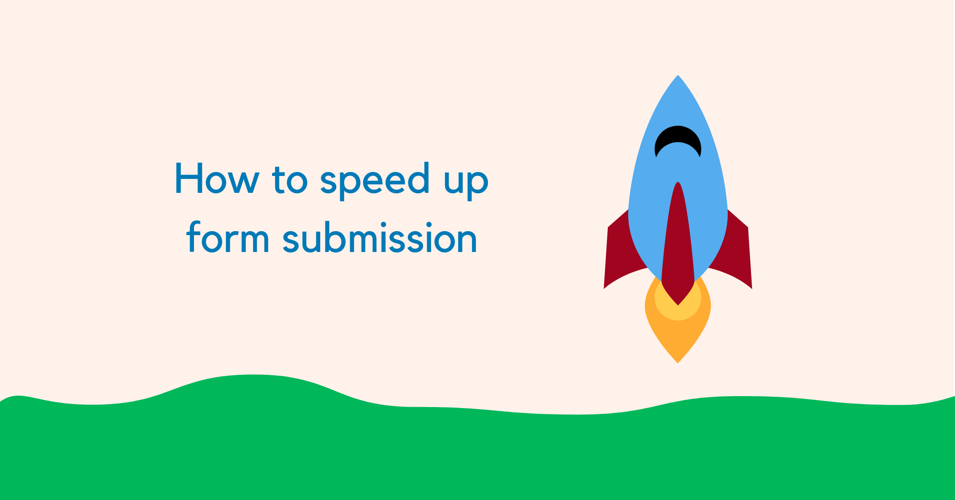 Speed up form submission